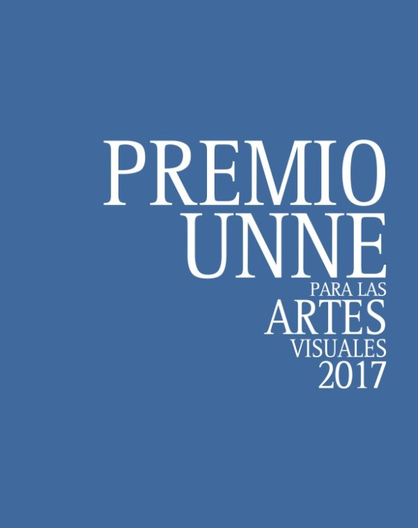 CATÁLOGO del PREMIO UNNE para las ARTES VISUALES 2017